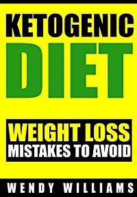 Ketogenic Diet: Ketogenic Diet Weight Loss Mistakes to Avoid: Step by Step Strategies to Lose Weight and Feel Amazing (Ketogenic Diet, Ketogenic Diet Beginners Guide, Low Carb diet, Paleo diet)