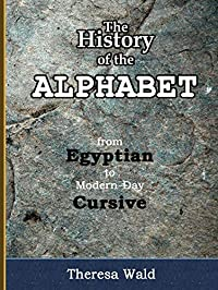 History of the Alphabet: from Egyptian to Modern Day Cursive