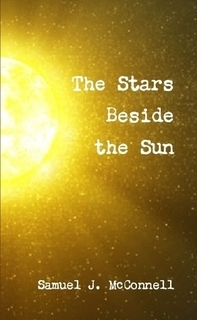 The Stars Beside the Sun by Samuel J. McConnell