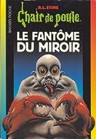 Le fantôme du miroir (Chair de poule #74)