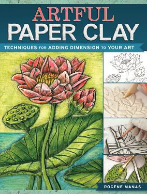 Artful Paper Clay - Techniques for Adding Dimension to Your Art