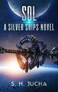 Sol (Silver Ships, #5)