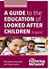 A guide to the education of looked after children (England)