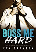 Boss Me Hard (um romance masculino alfa)