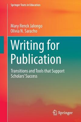 Writing for Publication: Transitions and Tools That Support Scholars Success