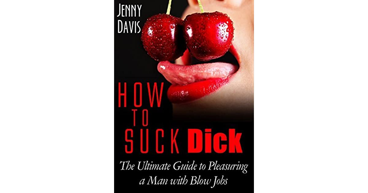 Guide to sucking dick