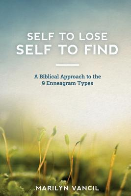 Self to Lose - Self to Find: A Biblical Approach to the 9