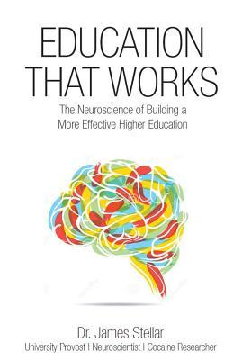 Education That Works: The Neuroscience of Building a More Effective Higher Education