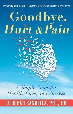 Goodbye-Hurt-Pain-7-Simple-Steps-for-Health-Love-and-Success