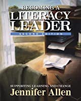Becoming a Literacy Leader: Supporting Learning and Change