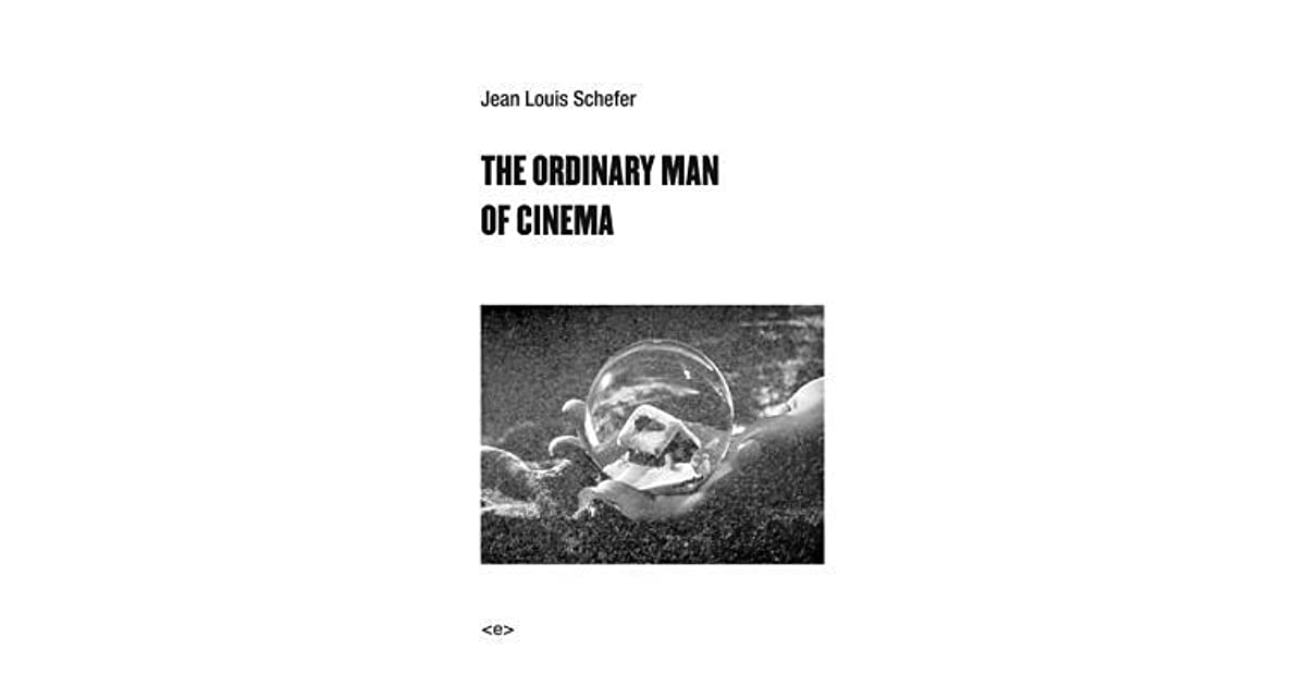 Image result for Jean Louis Schefer, The Ordinary Man of Cinema,