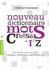 Nouveau Dictionnaire Des Mots Croises de I A Z