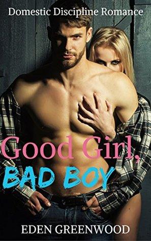 Good Girl, Bad Boy: Domestic Discipline Romance