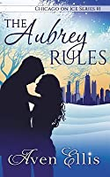 The Aubrey Rules (Chicago on Ice #1)