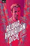 Hawaiian Dick, Vol. 4: Aloha, Hawaiian Dick