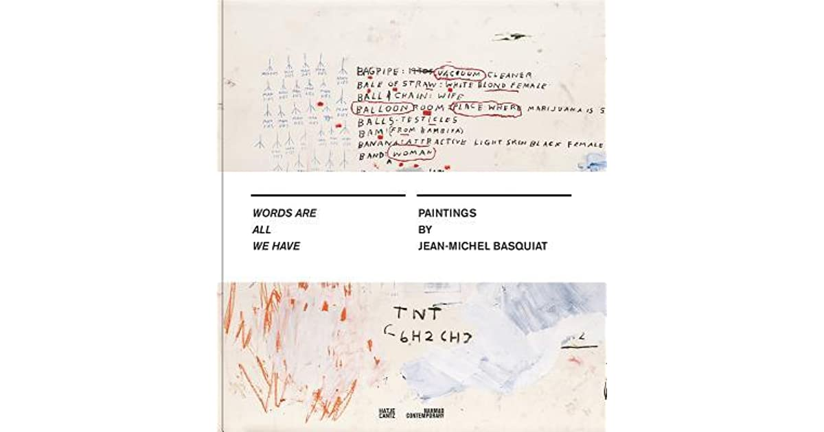 Jean Michel Basquiat Words Are All We Have Hardcover November 22