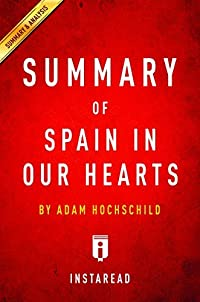 Summary of Spain In Our Hearts: by Adam Hochschild   Includes Analysis