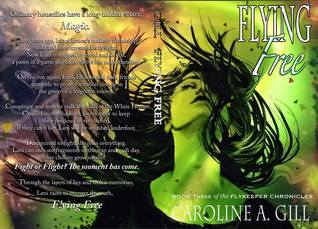 Flying Free (Book Three of the Flykeeper Chronicles)