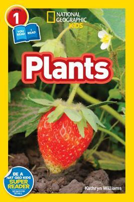 Plants (National Geographic Kids Readers, Level 1/Co-reader)