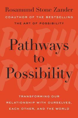 Pathways to Possibility - Rosamund Stone Zander