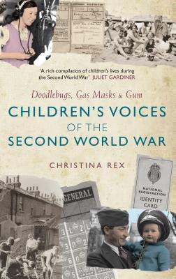 Children's Voices of the Second World War: Doodlebugs, Gas Masks  Gum