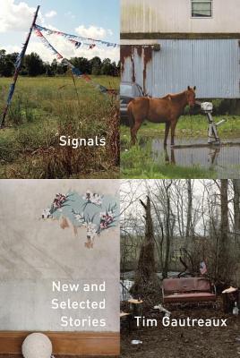 Signals by Tim Gautreaux