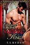 Claimed by the Vampire King (The Vampire King Chronicles #1)
