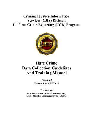 Hate Crime Data Collection Guidelines and Training Manual (Version 2.0)