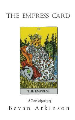The Empress Card by Bevan Atkinson