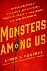 Monsters Among Us : an exploration of otherworldly bigfoots, wolfmen, portals, phantoms, and odd phenomena audiobook download free
