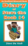Diary of Steve the Noob 14 (An Unofficial Minecraft Book) (Minecraft Diary of Steve the Noob Collection)
