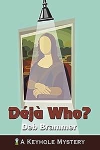 Deja Who?: Art Spotlight Mystery #2 (Art Spotlight Mysteries)