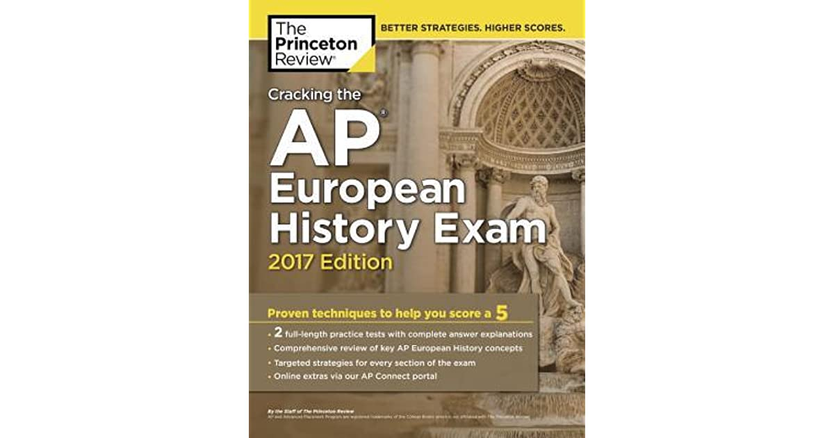 Cracking the AP European History Exam, 2017 Edition by The