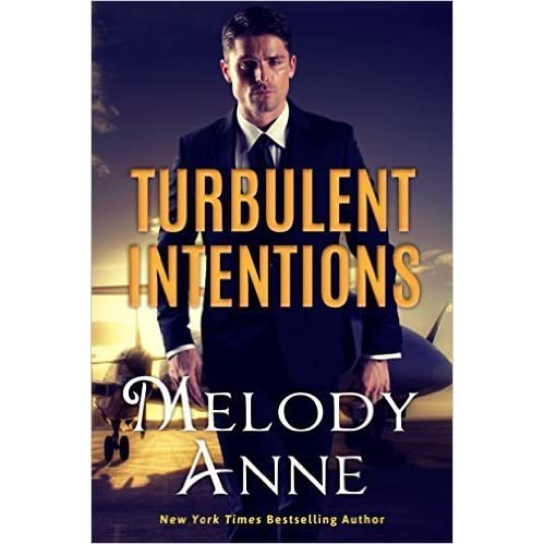 Turbulent Intentions Billionaire Aviators 1 By Melody Anne