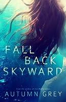 Fall Back Skyward (Fall Back, #1)
