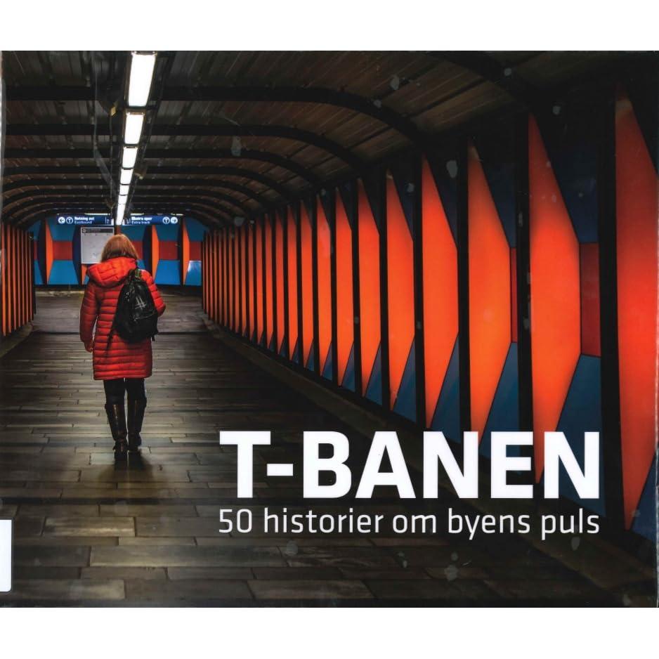 T Banen 50 Historier Om Byens Puls By Arne Danielsen