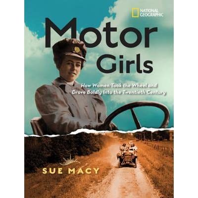 Motor Girls: How Women Took the Wheel and Drove Boldly Into