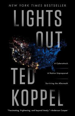 Lights Out: A Cyberattack: A Nation Unprepared: Surviving the Aftermath