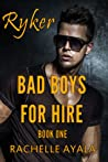 Ryker (Bad Boys for Hire #1)