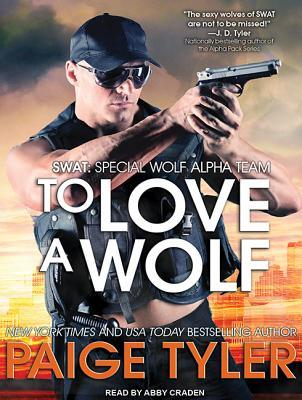 To Love a Wolf (SWAT #4) by Paige Tyler