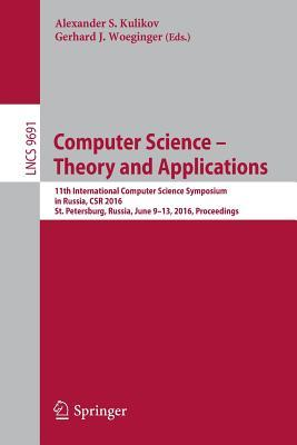 Computer Science Theory and Applications: 11th International Computer Science Symposium in Russia, Csr 2016, St. Petersburg, Russia, June 9-13, 2016, Proceedings