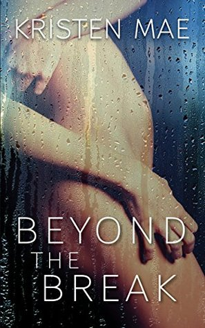 Beyond the Break by Kristen Mae