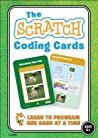 The Scratch Coding Cards: Learn to Program One Card at a Time
