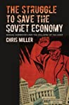 The Struggle to Save the Soviet Economy: Mikhail Gorbachev and the Collapse of the USSR