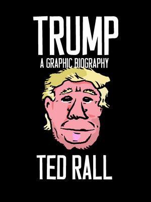 Trump: A Graphic Biography