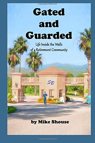 Gated and Guarded: Life Inside the Walls of a Retirement Community