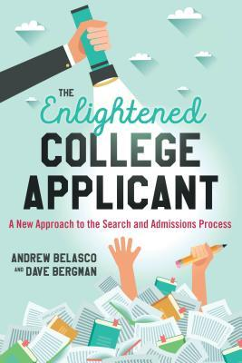 The Enlightened College Applicant A New Approach to the Search and Admissions Process