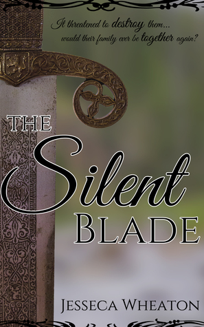 The Silent Blade by Jesseca Wheaton
