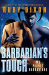 Barbarian's Touch (Ice Planet Barbarians, #8)