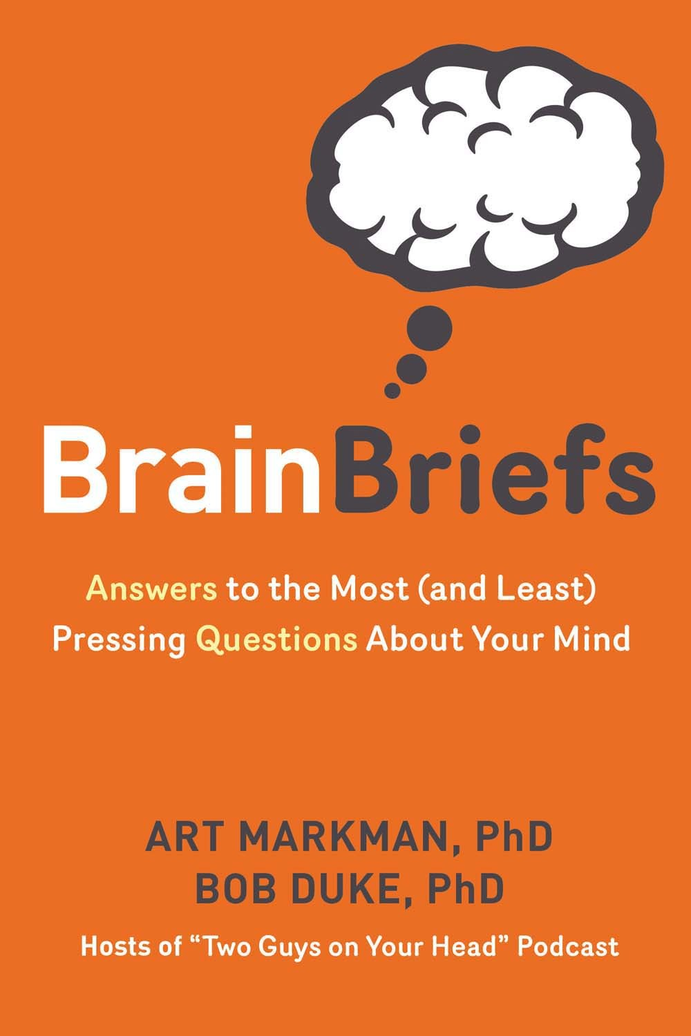 Brain-Briefs-Answers-to-the-Most-and-Least-Pressing-Questions-about-Your-Mind